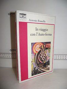 'In viaggio con l'Auto-ferma' di Antonio Russello, edito da Santi Quaranta.