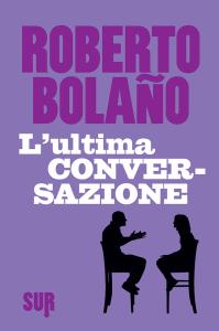 sur5_bolano_lultimaconversazione_cover