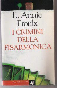 """""""I Crimini della fisarmonica"""" di E. Annie Proulx pubblicato da Baldini e Castoldi."""
