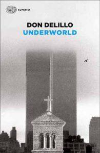 """""""Underworld"""" di Don DeLillo pubblicato da Einaudi."""