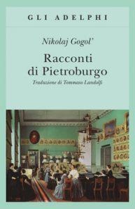 """""""I racconti di Pietroburgo"""" di Nikolaj Gogol'pubblicato da Adelphi."""