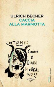 """""""Caccia alla marmotta"""" di Ulrich Becher edito da Baldini e Castoldi."""