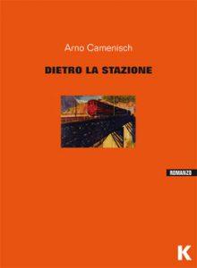 """""""Dietro la stazione"""" di Arno Camenisch edito da Keller."""