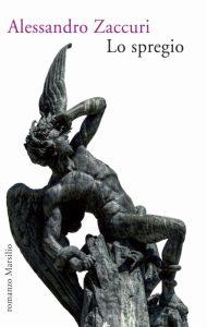 """""""Lo Spregio"""" di Alessandro Zaccuri, Marsilio."""