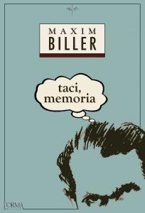 """Taci, Memoria"" di Maxim Biller, L'Orma Editore."