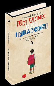 """""""Un anno con i francesi"""" di Fouad Laroui, Del Vecchio Editore."""