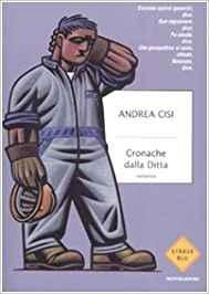 """""""Cronache dalla ditta"""" di Andrea Cisi, Mondadori."""