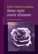 """""""Sono tutte storie d'amore"""" di Dulce Maria Cardoso,Voland."""