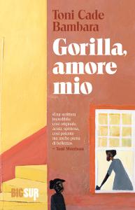 """""""Gorilla, amore mio"""" di Toni Cade Bambara, Sur edizioni"""
