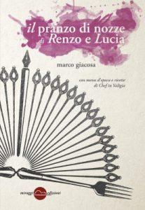 """""""Il pranzo di nozze di Renzo e Lucia"""" di Marco Giacosa, Miraggi edizioni."""