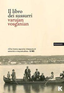 """""""Il libro dei sussurri"""" di Varujan Vosganian, Keller Editore."""