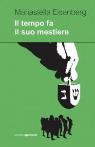 """""""Il Tempo fa il suo mestiere"""" di Mariastella Eisenberg, Spartaco Edizioni."""