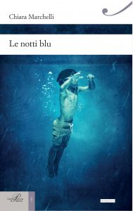 """""""Le Notti Blu"""" di Chiara Marchelli, Giulio Perrone Editore."""