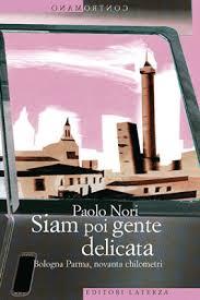"""""""Siam poi gente delicata"""" di Paolo Nori, Editori Laterza"""