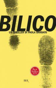 """""""Bilico"""" di Paola Barbato, edito da Rizzoli."""