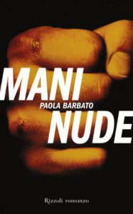 """""""Mani nude"""" di Paola Barbato edito da Rizzoli."""