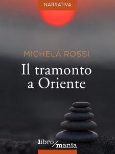 """""""Il tramonto a oriente"""" di Michela Rossi, Ed Libro/mania."""