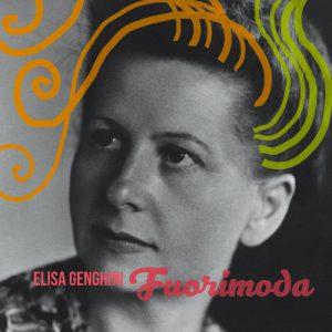 """""""Fuorimoda"""" di Elisa Genghini,Still Fizzy Records."""