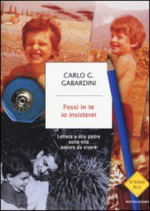 Fossi-te-io-insisterei-Carlo-Giuseppe-Gabardini